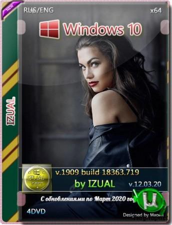 Windows 10.0.18363.719 Version 1909 MSDN by IZUAL (v12.03.20) (x86-x64)