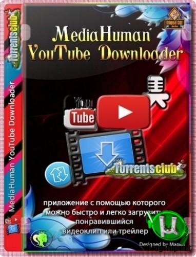 MediaHuman YouTube Downloader видеозагрузчик 3.9.9.45 (0609) RePack (& Portable) by elchupacabra